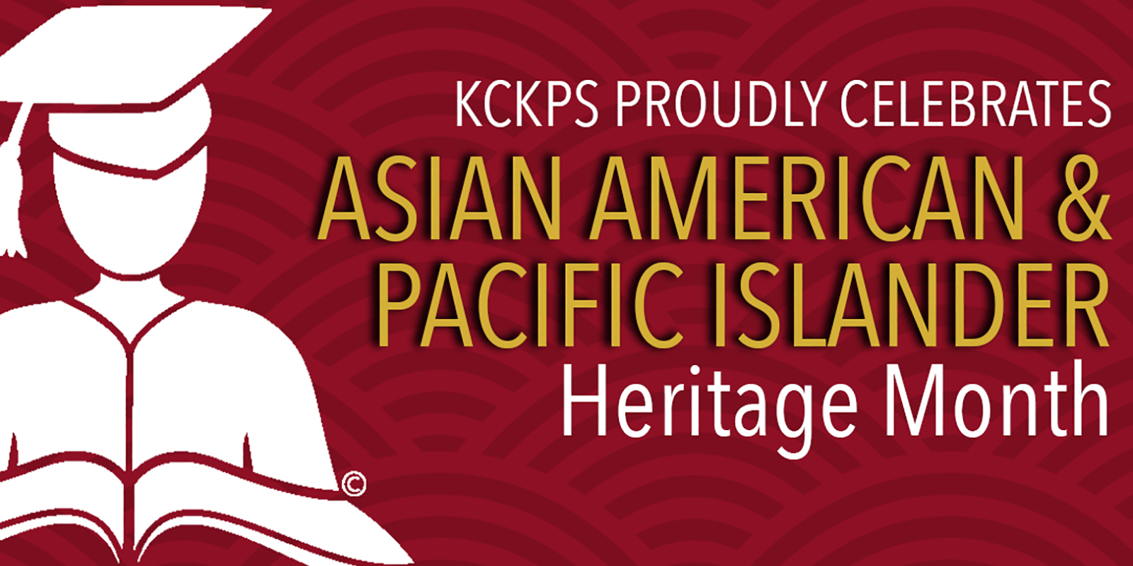 KCKPS Prudly Celebrates Asian American and Pacific Islander Heritage Month
