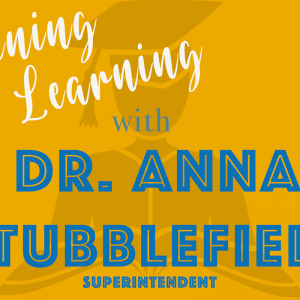Listening and Learning with Dr. Anna Stubblefield, Superintendent graphic